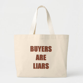 Buyers are Liars Large Tote Bag