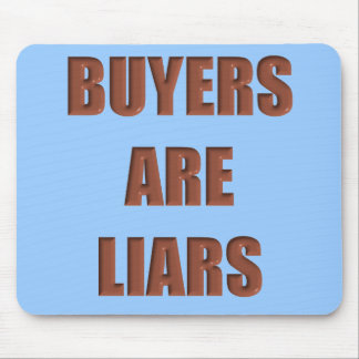 Buyers are Liars Mouse Pad