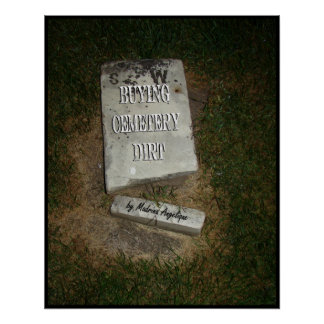 Buying Cemetery Dirt Poster