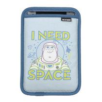 """Buzz Lightyear """"I Need Space"""" iPad Mini Sleeve"""