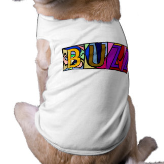 BUZZ ~ PERSONALIZED NAMES FOR YOUR PET-WARE DOGS! T-Shirt