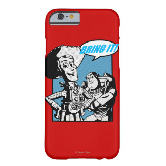 Buzz & Woody: Bring It Barely There iPhone 6 Case