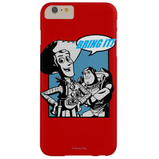 Buzz & Woody: Bring It Barely There iPhone 6 Plus Case