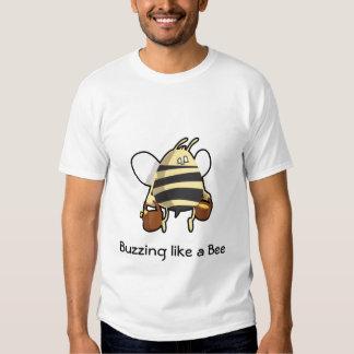 Buzzing like a Bee Shirt