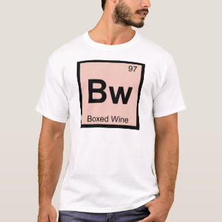 Bw - Boxed Wine Chemistry Periodic Table Symbol T-Shirt