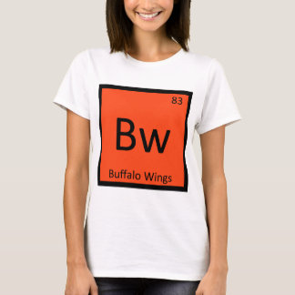 Bw - Buffalo Wings Chemistry Periodic Table Symbol T-Shirt