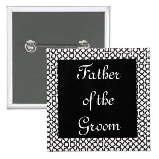 BW Groom Father Pinback Button