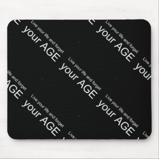 BWQ LIVE YOUR LIFE FORGET YOUR AGE ADVICE WISDOM Q MOUSE PAD
