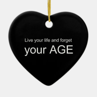 BWQ LIVE YOUR LIFE FORGET YOUR AGE ADVICE WISDOM Q Double-Sided HEART CERAMIC CHRISTMAS ORNAMENT