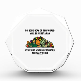 By 2050 90% Of the World Will Be Vegetarian Acrylic Award