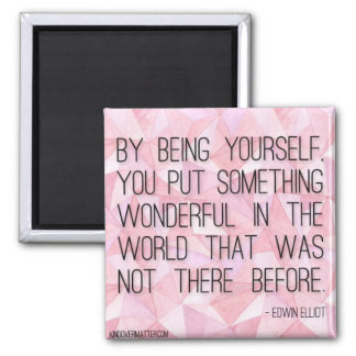 By Being Yourself Fridge Magnets