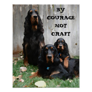 BY COURAGE NOT CRAFT Gordon Setter Painting Poster