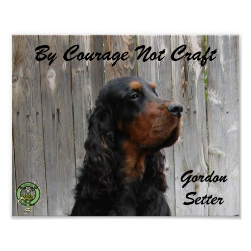 By Courage Not Craft, Gordon Setter Poster
