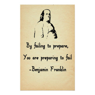 By Failing to Prepare, You Are Preparing to Fail Poster