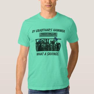 By Grabthar's hammer what a savings T Shirt