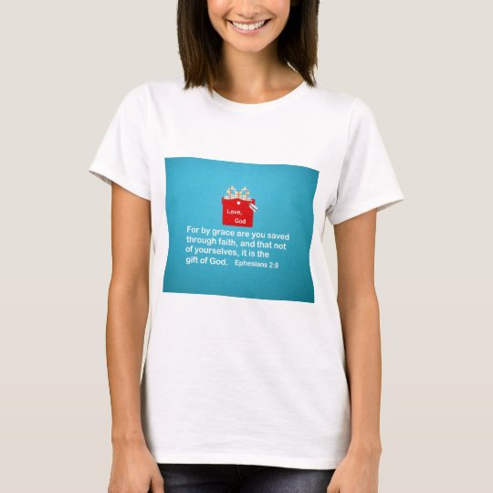 By Grace are You Saved T-Shirt