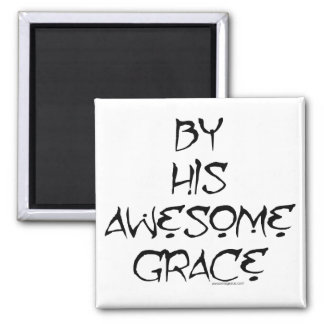 By His Awesome Grace Magnet