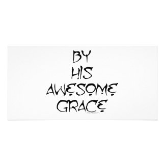 By His Awesome Grace Photo Greeting Card