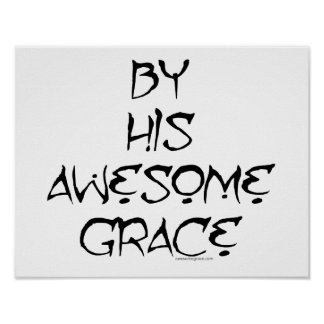 By His Awesome Grace Poster