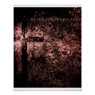 By His Stripes We are Healed Poster