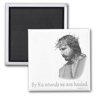 By His wound we are healed Magnet