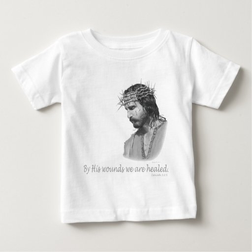 By His wound we are healed Tshirt