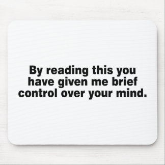 By Reading This You Have... Mouse Pad
