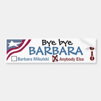 Bye bye Barbara (Mikulski) Car Bumper Sticker