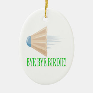 Bye Bye Birdie Ceramic Ornament