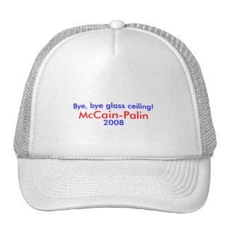 Bye, bye glass ceiling! McCain-Palin 2008 Hat