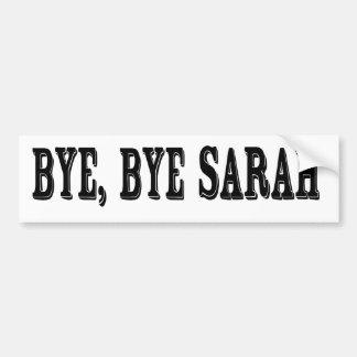 Bye,bye sarah bumper sticker