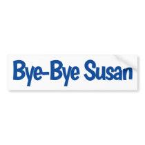 Bye Bye Susan Bumper Sticker