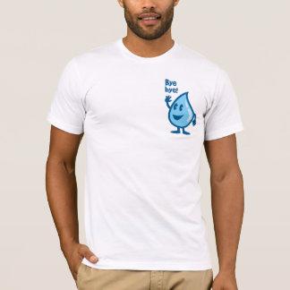 Bye Bye Water! T-Shirt