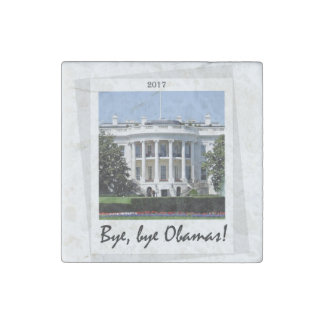 BYE, BYE WHITE HOUSE! STONE MAGNET
