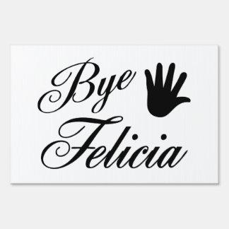 Bye Felicia Fancy Waving Hand Lawn Sign
