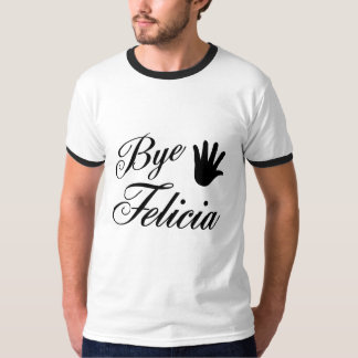 Bye Felicia Fancy Waving Hand Tee Shirt
