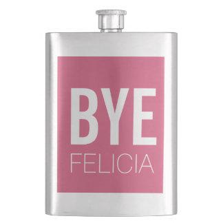 BYE Felicia Flask