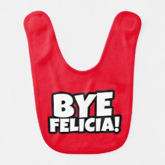 Bye Felicia funny baby bib