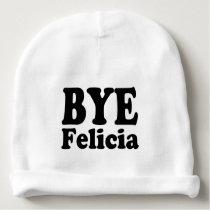 Bye Felicia funny baby knit hat