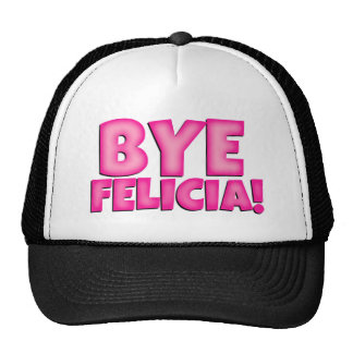 Bye Felicia funny hat Pink