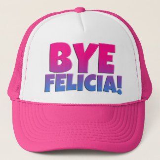 Bye Felicia Funny Hat Pink