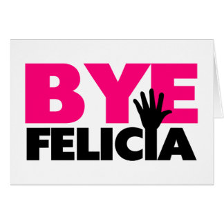 Bye Felicia Hand Wave Hot Pink Greeting Cards