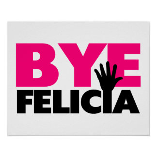 Bye Felicia Hand Wave Hot Pink Poster