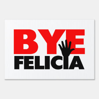Bye Felicia Hand Wave Lawn Sign