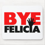 Bye Felicia Hand Wave Mousepads