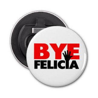 Bye Felicia Hand Wave Button Bottle Opener