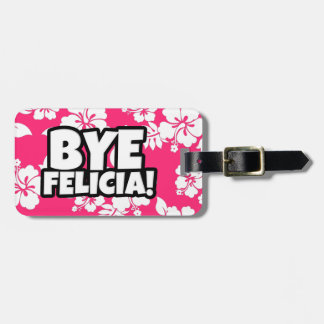 Bye Felicia Hawaiian Floral luggage tag