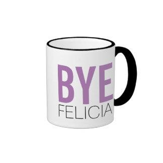 Bye Felicia! Meme Funny Quote Ringer Mug