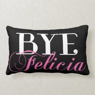 BYE Felicia Sassy Slang Humor Lumbar Pillow