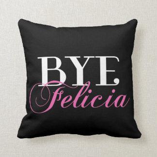 BYE Felicia Sassy Slang Humor Throw Pillow